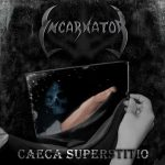 Incarnator — Caeca Superstitio (2013)