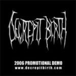 Decrepit Birth — Promo (2006)