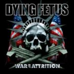 Dying Fetus — War Of Attrition (2007)