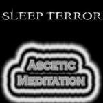 Sleep Terror — Ascetic Meditation (2005)