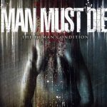 Man Must Die — The Human Condition (2007)