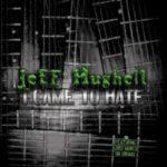 Jeff Hughell — I Came to Hate (2009)