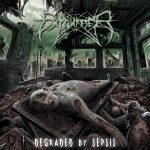 Exhumer — Degraded By Sepsis (2013)