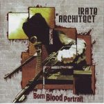 Irate Architect — Born Blood Portrait (2005)