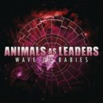 Animals As Leaders — Wave Of Babies (2010)