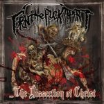 Torn The Fuck Apart — …The Dissection Of Christ (2012)