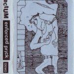Rectum — Enforced Prick (1992)