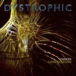 Dystrophic — Cancer Constellation (2013)