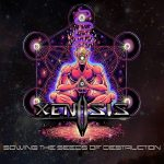 Xenosis — Sowing The Seeds Of Destruction (2015)