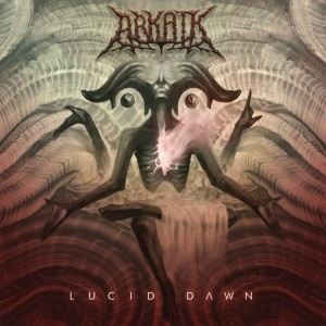 Arkaik - Lucid Dawn (2015)