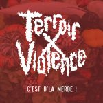 Terroir X Violence — C'est D'la Merde ! (2015)