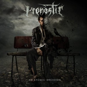 Pronostic - An Atomic Decision (2015)