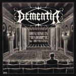 Dementia — Dreaming In Monochrome (2016)