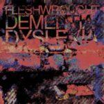Fleshwrought — Dementia/Dyslexia (2010)