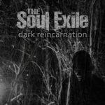 The Soul Exile — Dark Reincarnation (2016)