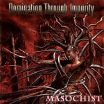 Domination Through Impurity — Masochist (2010)