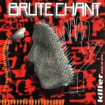 Brute Chant — Killer Each Of You (2002)