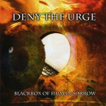 Deny The Urge — Blackbox Of Human Sorrow (2008)