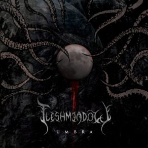 Fleshmeadow — Umbra (2016)