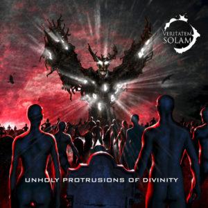 Veritatem Solam — Unholy Protrusions Of Divinity (2016)
