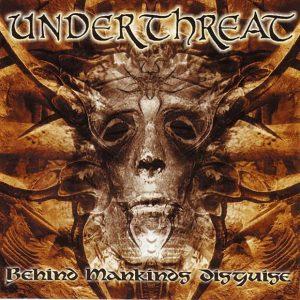 Under Threat — Behind Mankinds Disguise (2003)