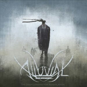 Alluvial — The Deep Longing For Annihilation (2017)