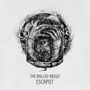 The Ballad About — Escapist (2016)