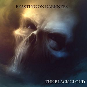 Feasting On Darkness — The Black Cloud (2017)