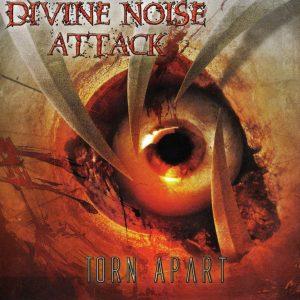 Divine Noise Attack — Torn Apart (2006)
