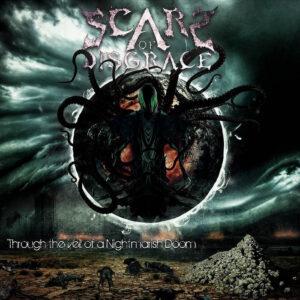 Scars Of Disgrace — Through The Veil Of A Nightmarish Doom (2017)