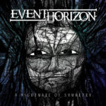 Event Horizon — A Nightmare Of Symmetry (2017)