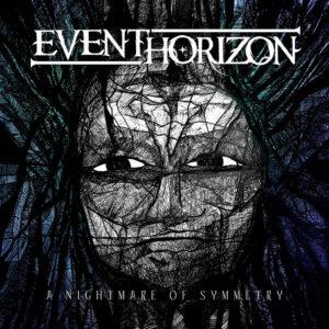 Event Horizon — A Nightmare Of Symmetry (2017)
