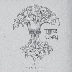 Thread Of Omen — Vindicta (2017)