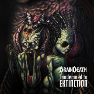 Brain Death — Condemned To Extinction (2017)