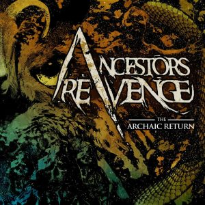 Ancestors Revenge — The Archaic Return (2013)