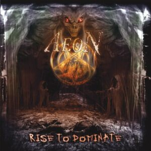 Aeon — Rise To Dominate (2007)
