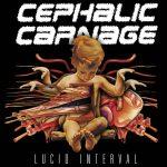 Cephalic Carnage — Lucid Interval (2002)