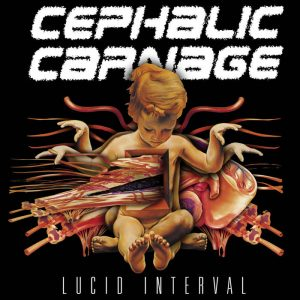 Cephalic Carnage — Lucid Interval (2002)