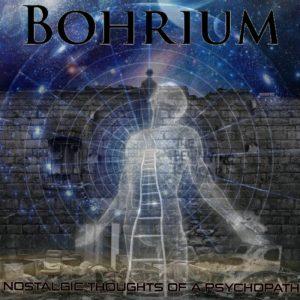 Bohrium — Nostalgic Orchestra Of A Psychopath (2010)