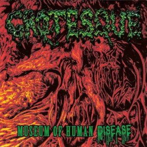 Grotesque — Museum Of Human Disease (2007)