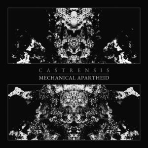 Castrensis — Mechanical Apartheid (2017)