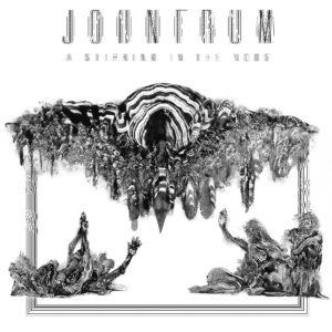 John Frum — A Stirring In The Noos (2017)