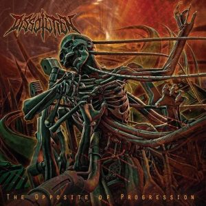 Dissolution — The Opposite Of Progression (2017)