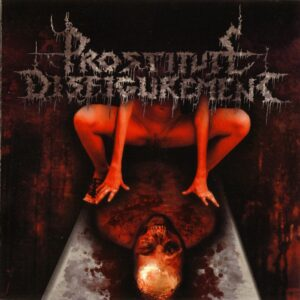 Prostitute Disfigurement — Embalmed Madness (2001)