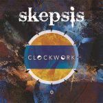 Skepsis — Clockwork (2017)