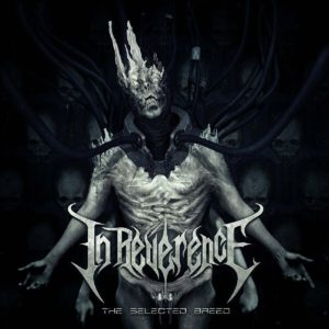 In Reverence — The Selected Breed (2017)