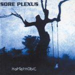 Sore Plexus — Haptephobic (1999)