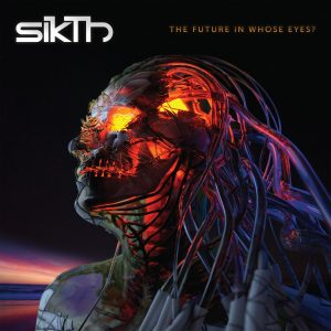 Sikth — The Future In Whose Eyes (2017)
