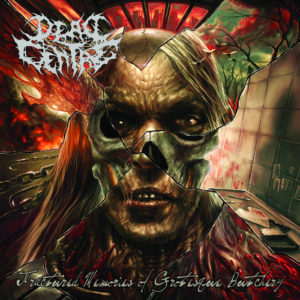 Dead Centre — Fractured Memories Of Grotesque Butchery (2017)