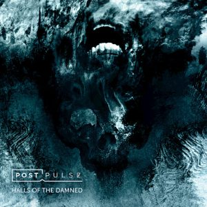 Post Pulse — Halls Of The Damned (2017)